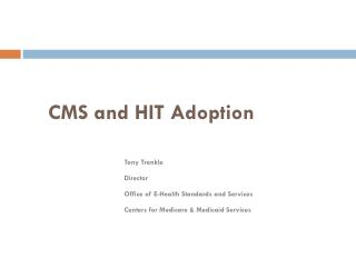 CMS and HIT Adoption