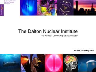 The Dalton Nuclear Institute