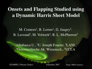 Onsets and Flapping Studied using a Dynamic Harris Sheet Model