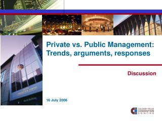 Private vs. Public Management: Trends, arguments, responses