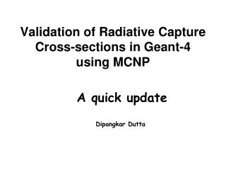Validation of Radiative Capture Cross-sections in Geant-4 using MCNP