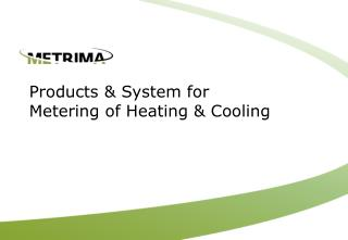 Products & System for Metering of Heating & Cooling