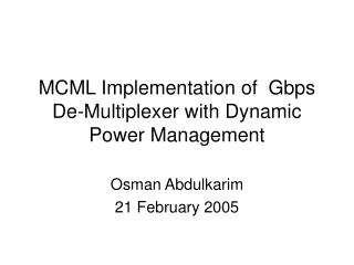 MCML Implementation of  Gbps De-Multiplexer with Dynamic Power Management