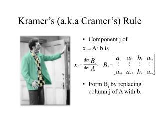 Kramer�s (a.k.a Cramer�s) Rule