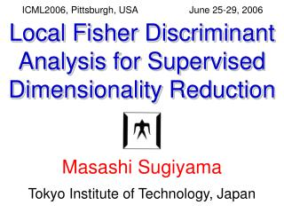 Local Fisher Discriminant Analysis for Supervised Dimensionality Reduction