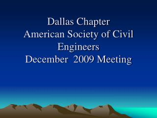 Dallas Chapter American Society of Civil Engineers December  2009 Meeting