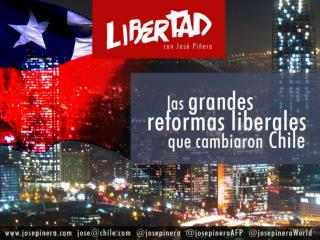 Chile REFORMAS POR LA LIBERTAD