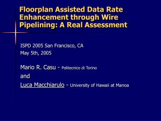 Floorplan Assisted Data Rate Enhancement through Wire Pipelining: A Real Assessment
