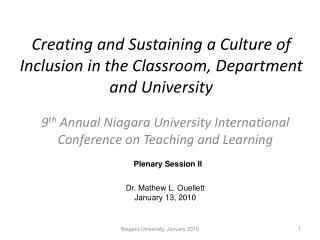 Creating and Sustaining a Culture of Inclusion in the Classroom, Department and University