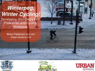 Winterpeg, Winter Cycling! Developing Winnipeg's First Pedestrian and Cycling Strategies