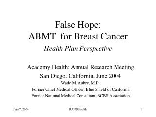 False Hope:  ABMT  for Breast Cancer Health Plan Perspective
