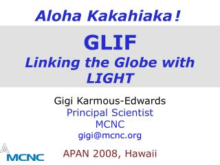 GLIF Linking the Globe with LIGHT