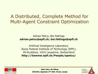 A Distributed, Complete Method for Multi-Agent Constraint Optimization
