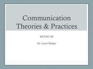Communication Theories & Practices