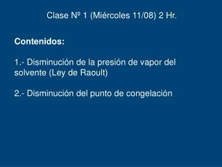 Clase Nº 1 (Miércoles 11/08) 2 Hr.