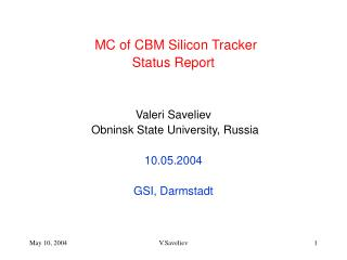MC of CBM Silicon Tracker Status Report