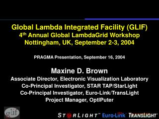 PRAGMA Presentation, September 16, 2004 Maxine D. Brown