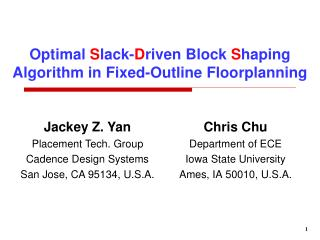 Optimal  S lack- D riven Block  S haping Algorithm in Fixed-Outline Floorplanning