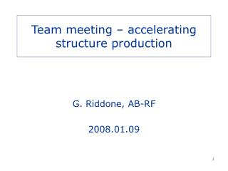 Team meeting – accelerating structure production