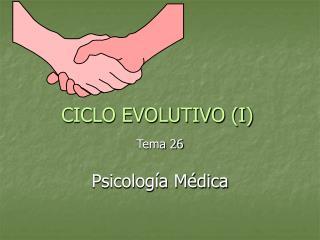 CICLO EVOLUTIVO (I)