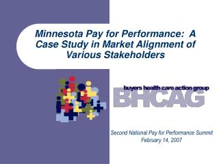Minnesota Pay for Performance:  A Case Study in Market Alignment of Various Stakeholders