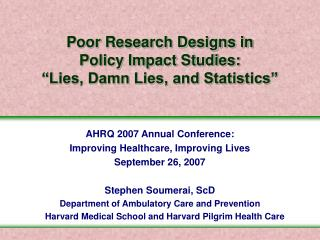 """Poor Research Designs in  Policy Impact Studies:  """"Lies, Damn Lies, and Statistics"""""""