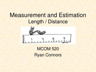 Measurement and Estimation Length / Distance