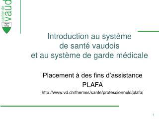 Introduction au système  de santé vaudois et au système de garde médicale