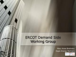 ERCOT Demand Side  Working Group