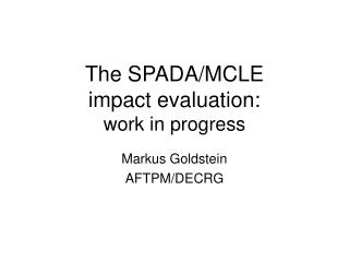 The SPADA/MCLE  impact evaluation: work in progress