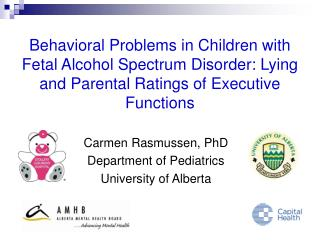 Behavioral Problems in Children with Fetal Alcohol Spectrum Disorder: Lying and Parental Ratings of Executive Functions