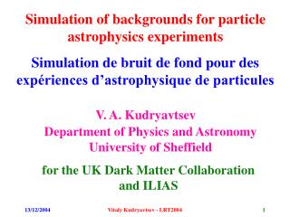 Simulation of backgrounds for particle astrophysics experiments