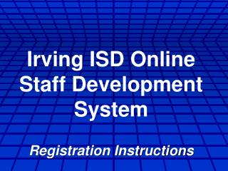 Irving ISD Online Staff Development System Registration Instructions