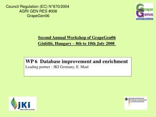 WP 6  Database improvement and enrichment  Leading partner : JKI Germany, E. Maul