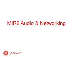 MIR2 Audio & Networking