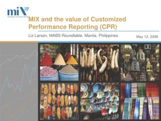 MIX and the value of Customized Performance Reporting (CPR)