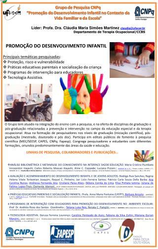 Líder:  Profa . Dra. Cláudia Maria Simões Martinez  claudia@ufscar.br
