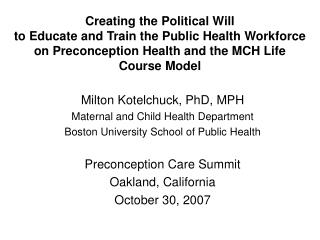 Milton Kotelchuck, PhD, MPH Maternal and Child Health Department