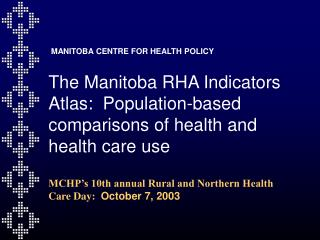The Manitoba RHA Indicators Atlas:  Population-based comparisons of health and health care use