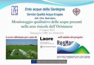Ente acque della Sardegna Servizio Qualità Acqua Erogata Dott. Chim. Paola Spanu