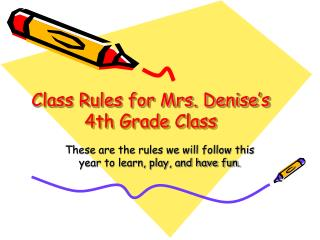 Class Rules for Mrs. Denise s 2nd Grade Class