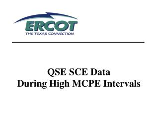 QSE SCE Data During High MCPE Intervals