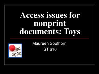 Access issues for nonprint documents: Toys