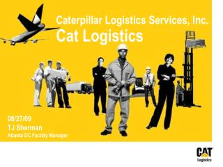 Caterpillar Logistics Services, Inc. Cat Logistics