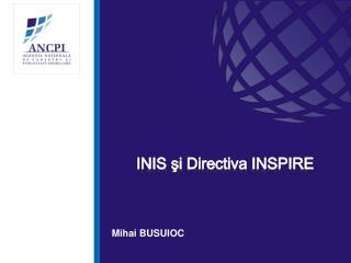 INIS şi  D irectiva  INSPIRE