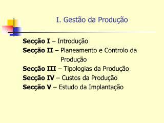 I. Gestão da Produção