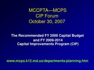 MCCPTA—MCPS CIP Forum October 30, 2007