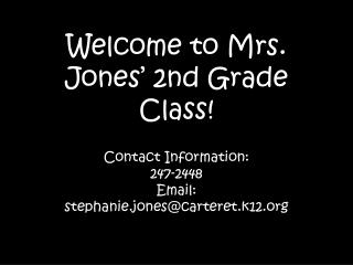 Welcome to Mrs. Jones' 2nd Grade Class!