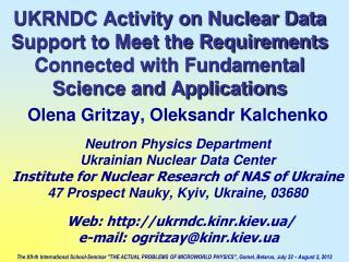 Olena Gritzay ,  Oleksandr Kalchenko Neutron Physics Department Ukrainian Nuclear Data Center