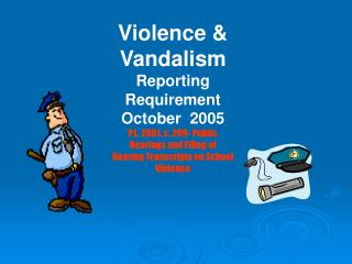 Violence & Vandalism Reporting Requirement October  2005